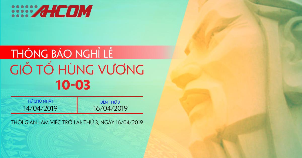 ahcom group thong bao lich nghi le 10/3