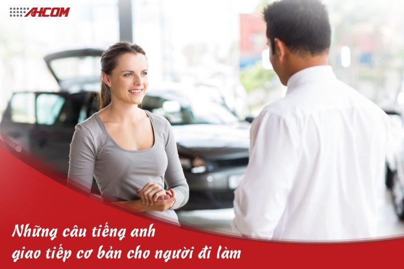 Những câu giao tiếp tiếng anh cơ bản cho người đi làm